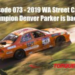Episode 073 – WA Street Car Champion Denver Parker