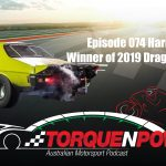 Episode 074 – Harry Haig is back!…..this time with his 2019 Drag Challenge Trophy!