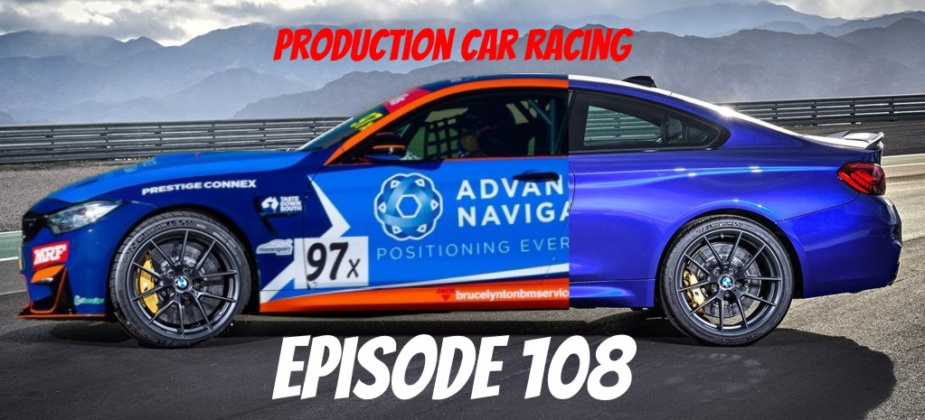 Episode 108 – The Resurgence of Production Car Racing