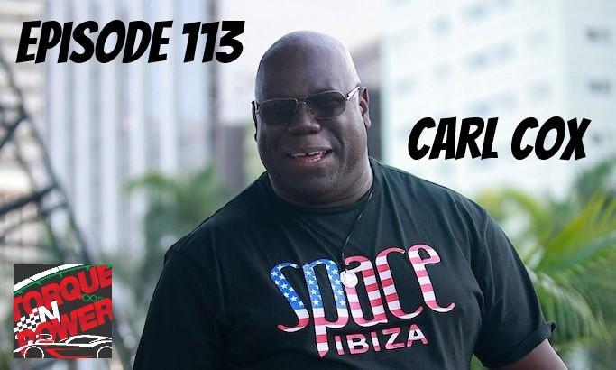 Episode 113 – Carl Cox